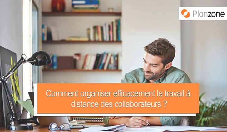 Comment organiser le travail a distance de ses collaborateurs-1